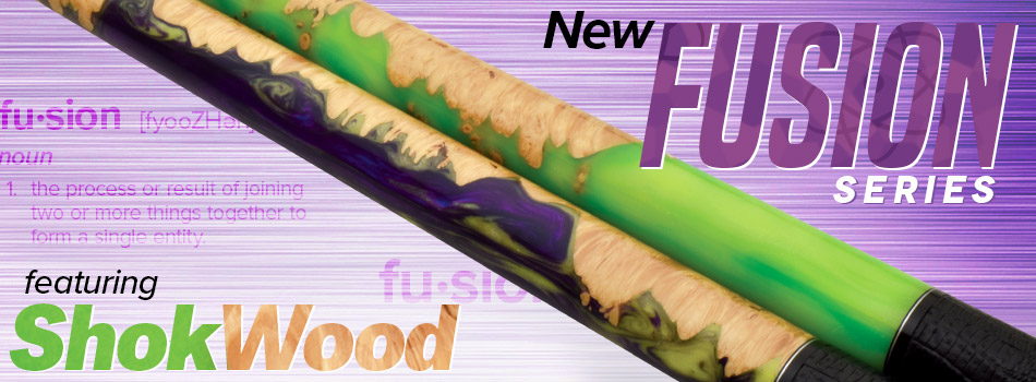New Fusion Series cues featuring Shokwood